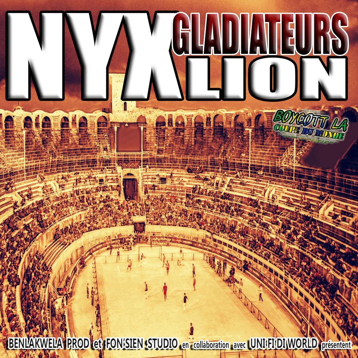 NYX LION - Gladiateurs - 2016   NYX LION Reggae Singer