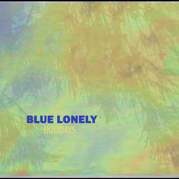 Blue Lonely Holidays (Original Soundtrack) by Omnimental