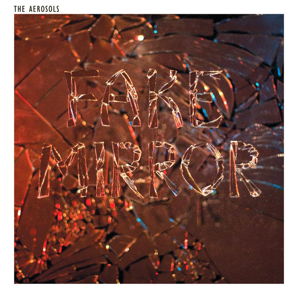 Fake Mirror | The Aerosols