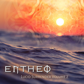 Lucid Surrender Vol. 2 by Entheo
