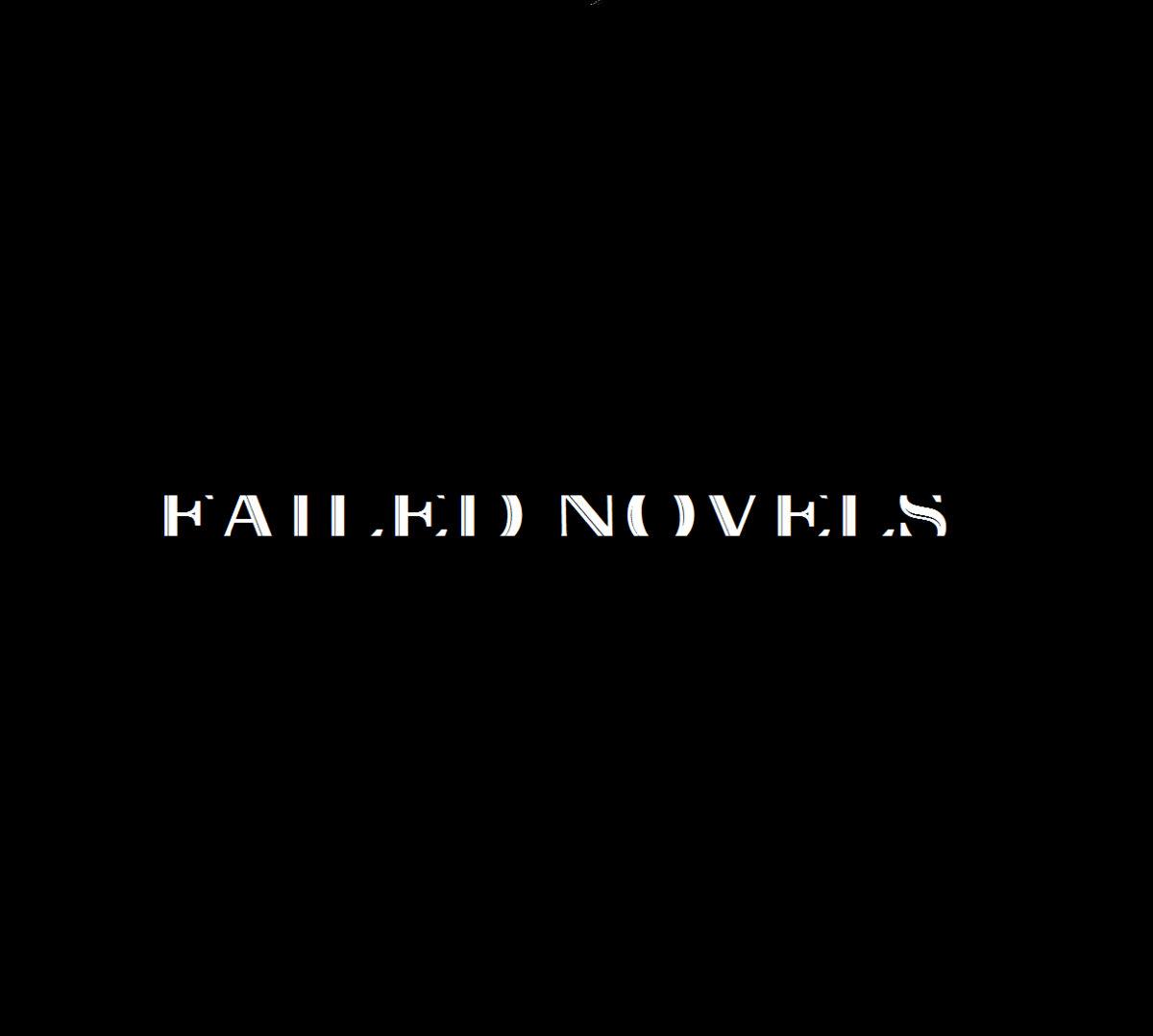 Failed Novels | Sam Steffen