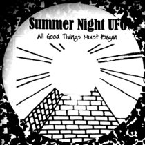 SUMMER NIGHT UFO - ALL GOOD THINGS MUST BEGIN cover art