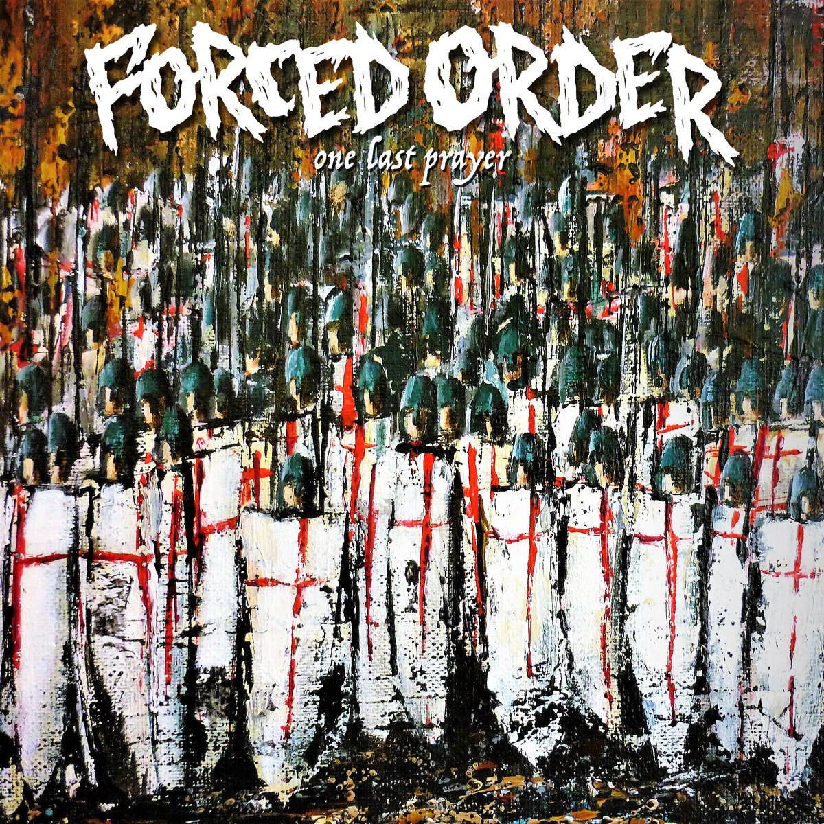 FORCED ORDER – One Last Prayer