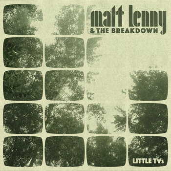 Little TVs by Matt Lenny & The Breakdown