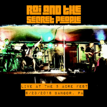 Live at the 5 Acre Fest by Roi and the Secret People