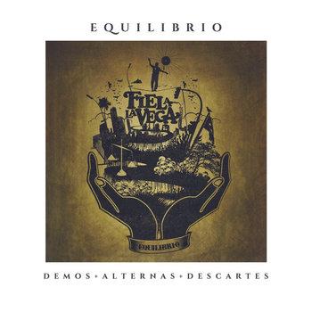 Equilibrio: Demos + Alternas + Descartes by Fiel a La Vega