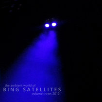 The ambient world of Bing Satellites, volume three: 2012 cover art
