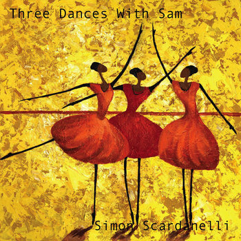 Three Dances With Sam by Simon Scardanelli