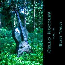 Cello Noodles, Vol. III cover art