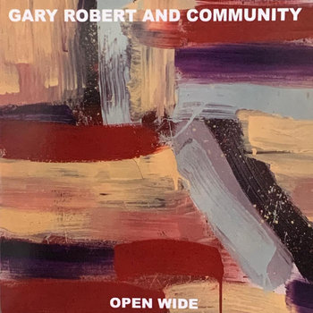 OPEN WIDE by Gary Robert and Community