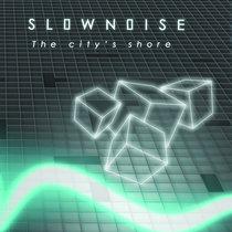 Slownoise - The City's Shore cover art