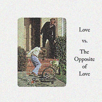 Love vs. The Opposite of Love cover art