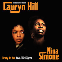 Nina Simone & Lauryn Hill - Ready Or Not feat. The Fugees (Single) cover art
