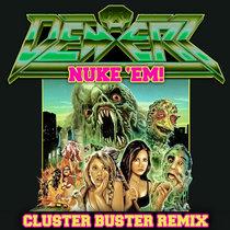 NUKE 'EM! (Cluster Buster Remix) cover art