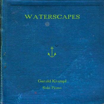 Waterscapes (Solo Piano) by Gerald Krampl