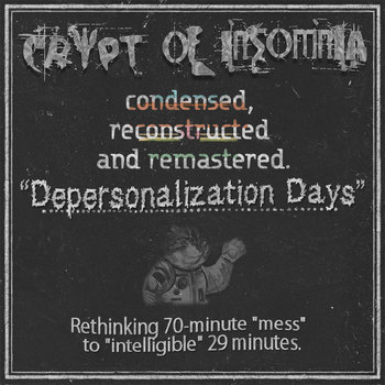 Depersonalization Days by Crypt of Insomnia