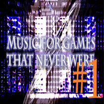 Music for games that never where #1 cover art