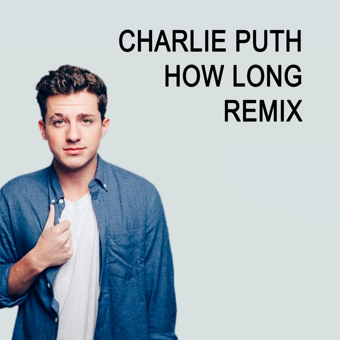 charlie puth how long remix mp3 free download
