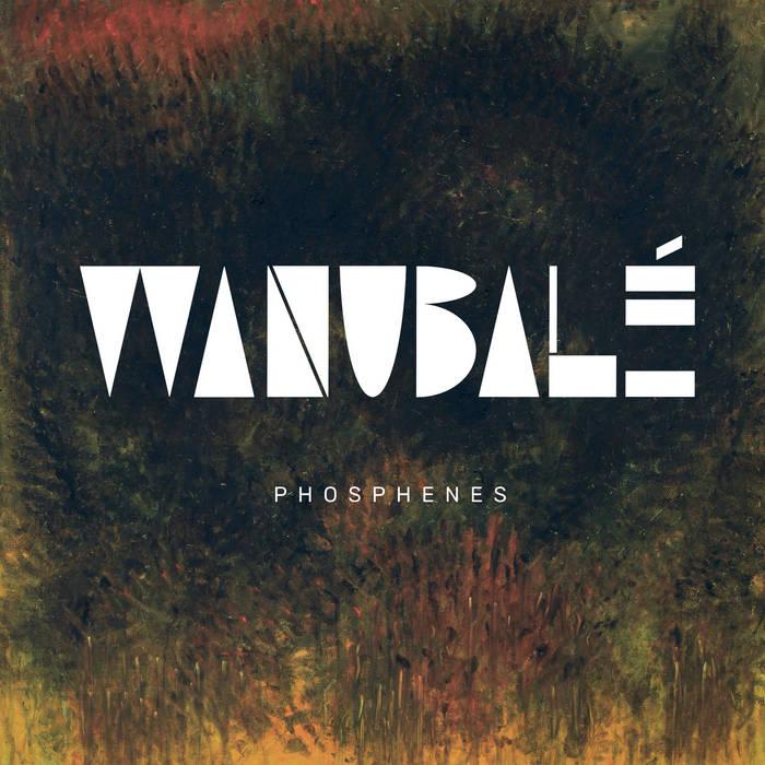 Wanubalé - phosphenes (2019) LEAK ALBUM