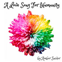 A Love Song For Humanity (Single) cover art