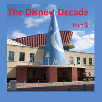 The Disney Decade, Part 3 cover art