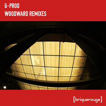 [BR182] : G-Prod - Woodward Remixes - with intervention by King Cosmic - Laurent Maldo - David Duriez cover art