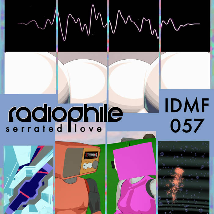 Radiophile - Serrated Love[IDMF057] Cover