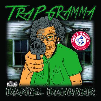 TRAP GRAMMA by DANIEL DAHMER