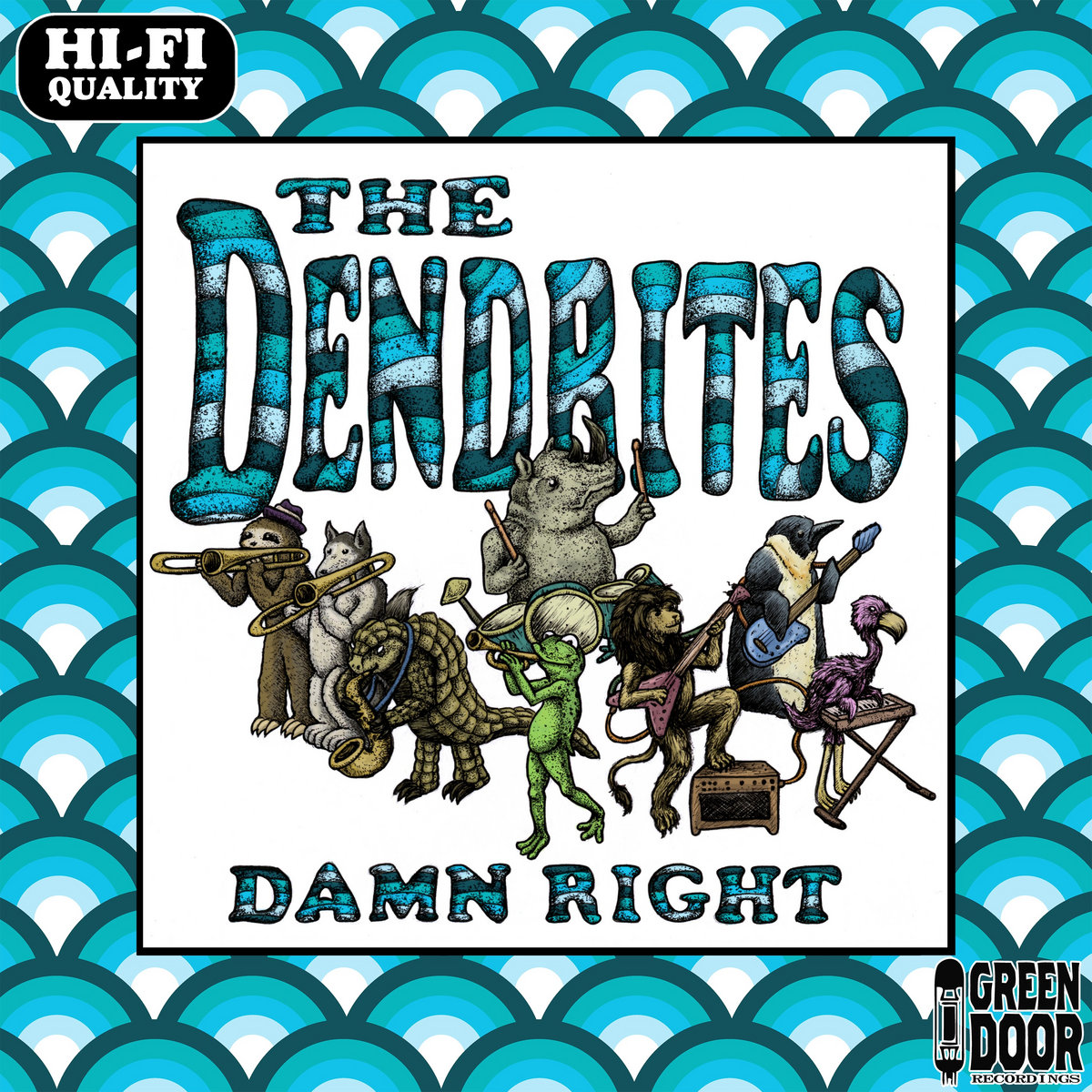 ​The Dendrites - Damn right