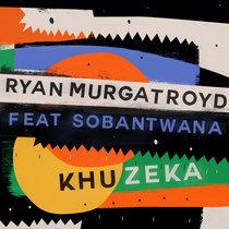 Ryan Murgatroyd feat. Sobantwana - Khuzeka cover art