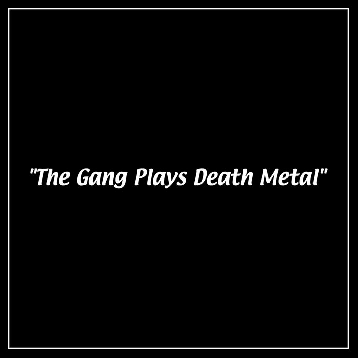 The Gang Plays Death Metal, by Lost Continent