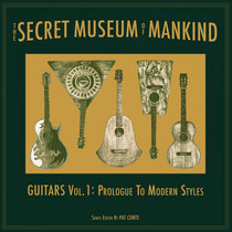 Secret Museum of Mankind - Guitars Vol. 1: Prologue to Modern Styles cover art