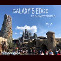 Galaxy's Edge Part 5 - Disney World cover art