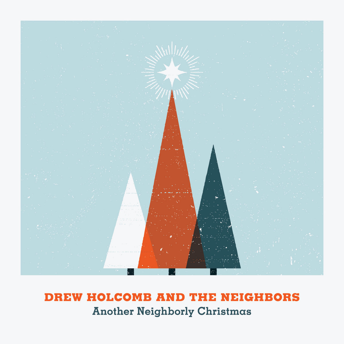 Christmas Album Cover Art.Another Neighborly Christmas Drew Holcomb And The Neighbors
