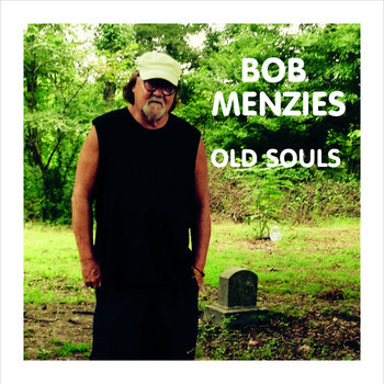 Old Souls by Bob Menzies