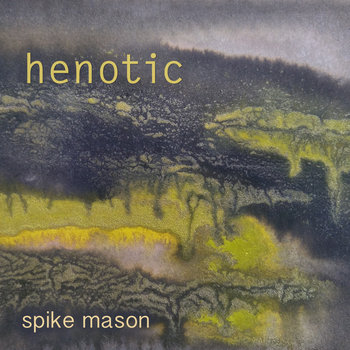 henotic by spike mason