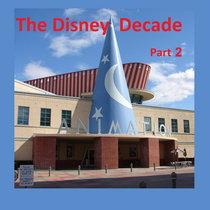 The Disney Decade, part 2 cover art