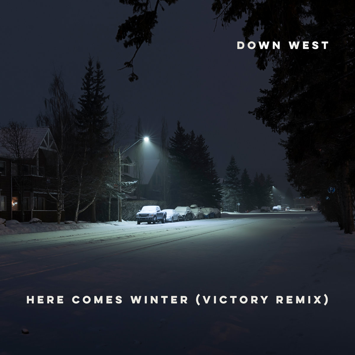 Here Comes Winter (Victory Mix) by Down West