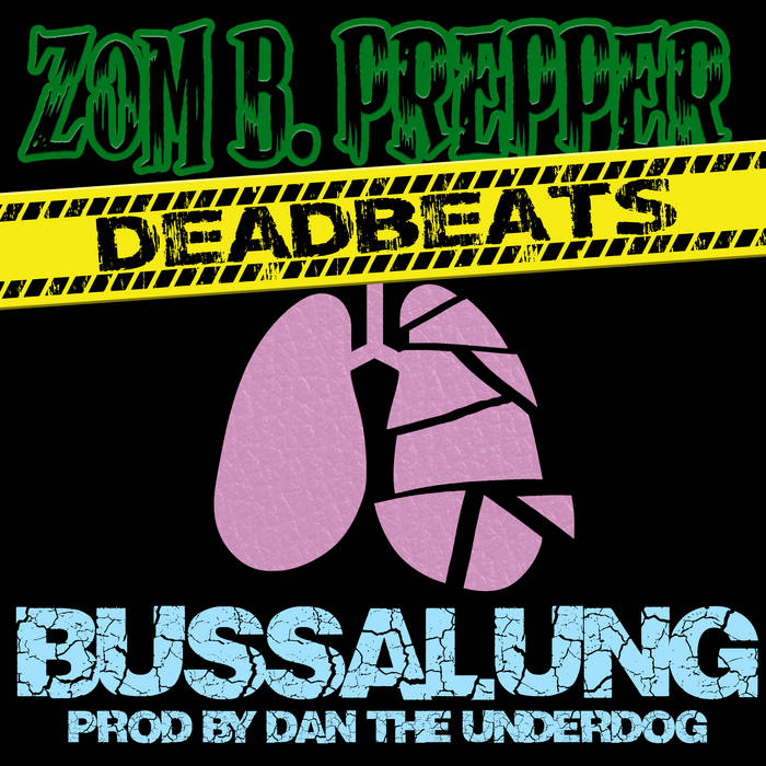 BussaLung (Prod. By Dan the Underdog), by Zom B. Prepper x DeadBeats