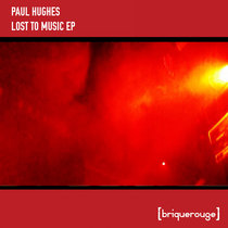 [BR032] : Paul Hughes - Lost to Music ep [2020 Remastered Version] cover art