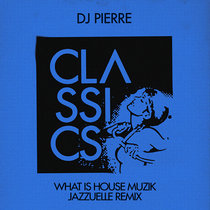What Is House Muzik (Jazzuelle Remix) cover art