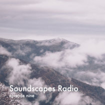 Soundscapes Radio • episode nine cover art