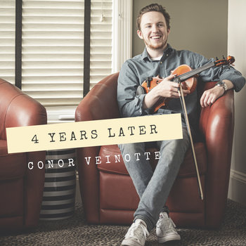 4 Years Later by Conor Veinotte