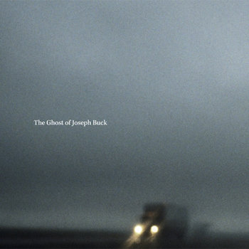 The Ghost of Joseph Buck by The Ghost of Joseph Buck