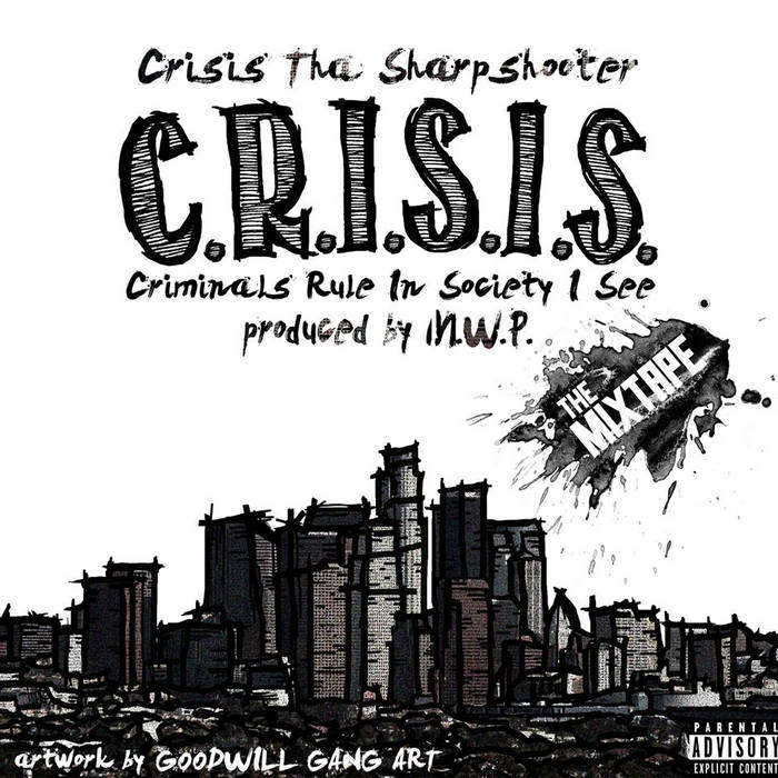 C.R.I.S.I.S. (Criminals Rule In Society I See) - The Mixtape cover art