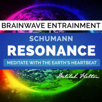 Schumann Resonance 7.83-Hz Brainwave Entrainment Meditation - Meditate With The Earth's Heartbeat cover art