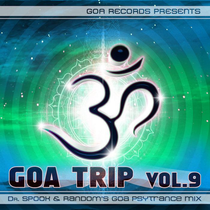 Goa Trip Vol 9 by Dr Spook & Random's Goa Psytrance Mix