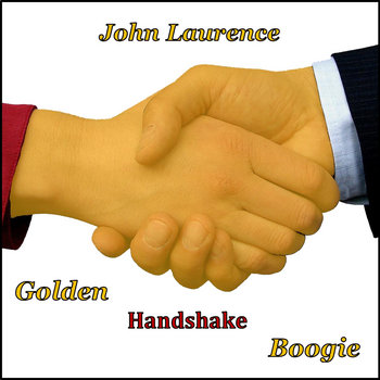 Golden Handshake Boogie by John Laurence