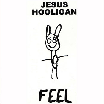 JESUS HOOLIGAN Feel e.p. by Jesus Hooligan