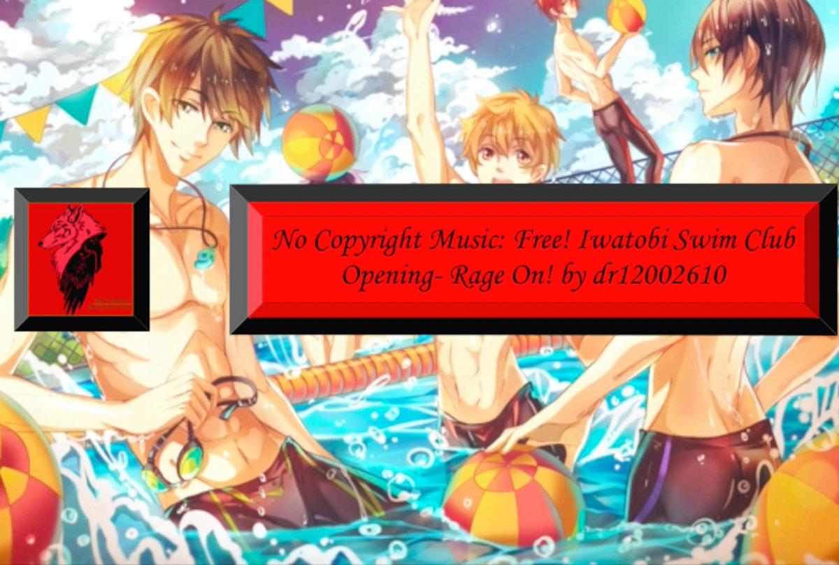No Copyright Music Free Iwatobi Swim Club Opening Rage On By